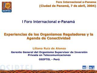 Experiencias de los Organismos Reguladores y la Agenda de Conectividad