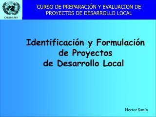 CURSO DE PREPARACIÓN Y EVALUACION DE PROYECTOS DE DESARROLLO LOCAL