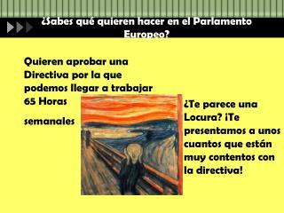 ¿Sabes qué quieren hacer en el Parlamento Europeo?