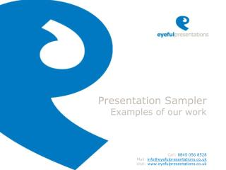 Presentation Sampler Examples of our work