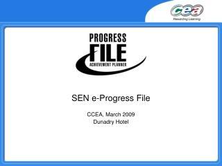 SEN e-Progress File  CCEA, March 2009 Dunadry Hotel
