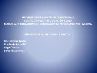 UNIVERSIDAD DE SAN CARLOS DE GUATEMALA CENTRO UNIVERSITARIO DE PETÉN -CUDEP-