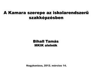 A Kamara szerepe az iskolarendszerű szakképzésben