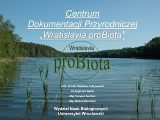 """Centrum  Dokumentacji Przyrodniczej """"Wratislavia proBiota """""""