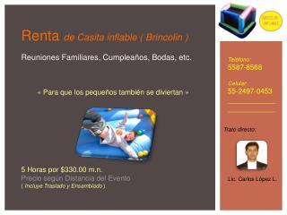 Renta de Casita inflable (  Brincolin  ) Reuniones Familiares, Cumpleaños, Bodas, etc.