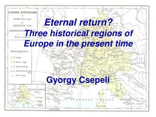 Eternal return? Three historical regions of Europe in the present time