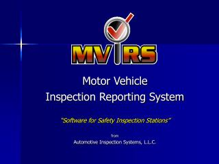 "Motor Vehicle Inspection Reporting System ""Software for Safety Inspection Stations"" from"