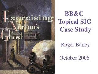 BBC Topical SIG  Case Study    Roger Bailey   October 2006