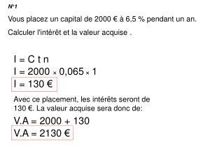 N°1 Vous placez un capital de 2000 € à 6,5 % pendant un an.