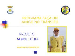 PROGRAMA FA�A UM  AMIGO NO TR�NSITO