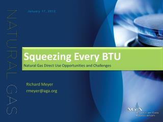Squeezing Every BTU Natural Gas Direct Use Opportunities and Challenges
