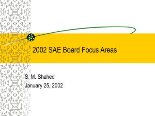 2002 SAE Board Focus Areas