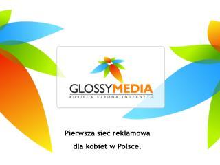 Pierwsza sieć reklamowa  dla kobiet w Polsce.