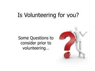 Is Volunteering for you?
