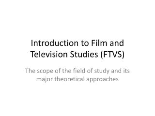 Introduction to Film and Television Studies FTVS