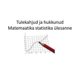 Tulekahjud ja hukkunud Matemaatika statistika ülesanne