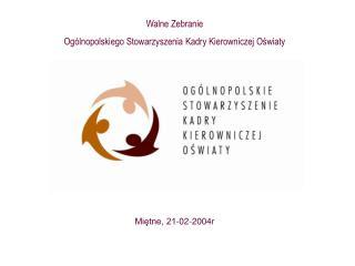 Walne Zebranie Ogólnopolskiego Stowarzyszenia Kadry Kierowniczej Oświaty