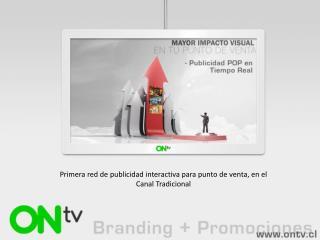 Primera red de publicidad interactiva para punto de venta, en el Canal Tradicional