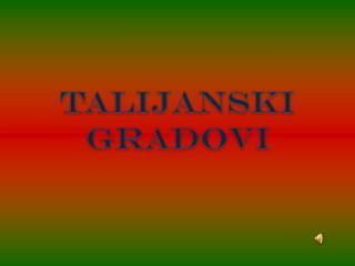 TALIJANSKI GRADOVI
