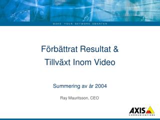 Förbättrat Resultat &  Tillväxt Inom Video Summering av år 2004