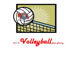 2011-12  Volleyball  Rules Meeting