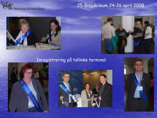 25-årsjubileum 24-26 april 2008