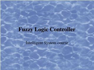 Fuzzy Logic Controller