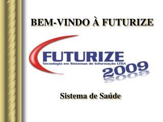 BEM-VINDO À FUTURIZE