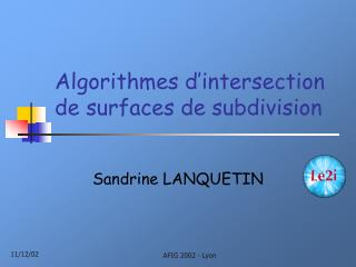 Algorithmes d'intersection de surfaces de subdivision