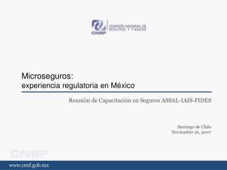 Microseguros: experiencia regulatoria en México
