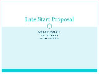 Late Start Proposal