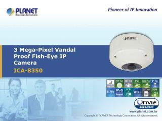 3 Mega-Pixel Vandal Proof Fish-Eye IP Camera