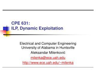 CPE 631:  ILP, Dynamic Exploitation