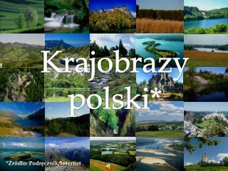 Krajobrazy polski*