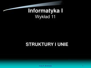 Informatyka I Wyk?ad 11