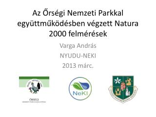 Az Őrségi Nemzeti Parkkal együttműködésben végzett  Natura  2000 felmérések