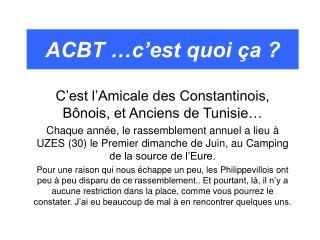 ACBT …c'est quoi ça ?