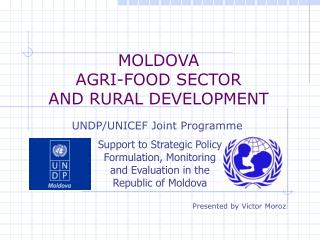 MOLDOVA AGRI-FOOD SECTOR AND RURAL DEVELOPMENT
