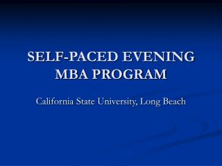 SELF-PACED EVENING MBA PROGRAM