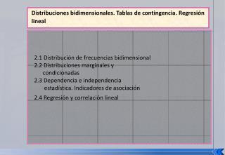 Distribuciones bidimensionales. Tablas de contingencia. Regresi�n lineal
