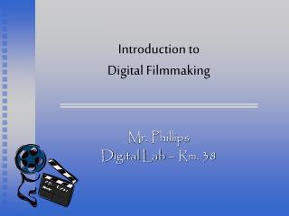 Introduction to Digital Filmmaking