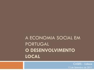 A economia social em Portugal O desenvolvimento local