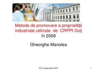 Metode de promovare a propriet ăţii industriale utilizate   de   CRPPI Dolj î n 2009