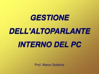 GESTIONE DELL'ALTOPARLANTE INTERNO DEL PC
