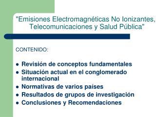 """""""Emisiones Electromagnéticas No Ionizantes,         Telecomunicaciones y Salud Pública"""""""