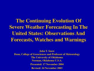The Continuing Evolution Of Severe Weather Forecasting In The United States: Observations And Forecasts, Watches and War