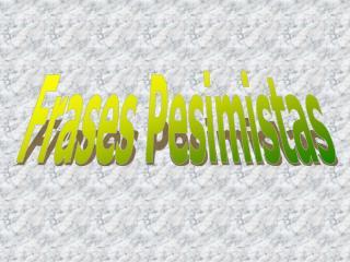 Frases Pesimistas