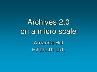 Archives 2.0  on a micro scale