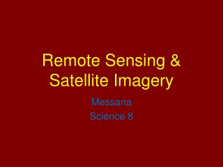 Remote Sensing  Satellite Imagery