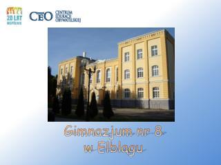 Gimnazjum nr 8  w Elblągu